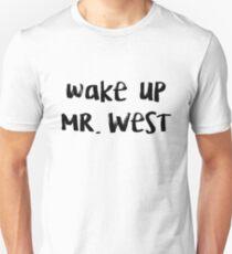 wake up mr. west Unisex T-Shirt