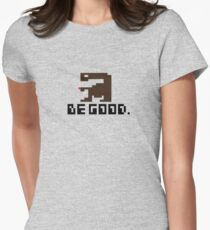 BE GOOD. Womens Fitted T-Shirt