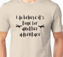 Time for another Adventure Unisex T-Shirt