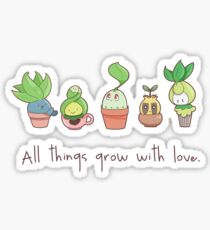 ALL THINGS GROW WITH LOVE Sticker
