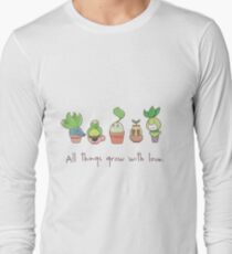 ALL THINGS GROW WITH LOVE Long Sleeve T-Shirt