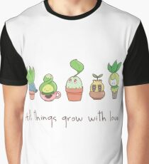 ALL THINGS GROW WITH LOVE Graphic T-Shirt