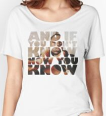 And If You Don't Know Women's Relaxed Fit T-Shirt
