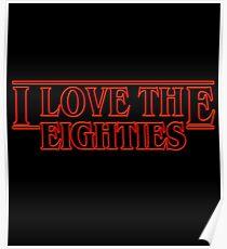 LOVE STRANGER THINGS EIGHTIES! Poster