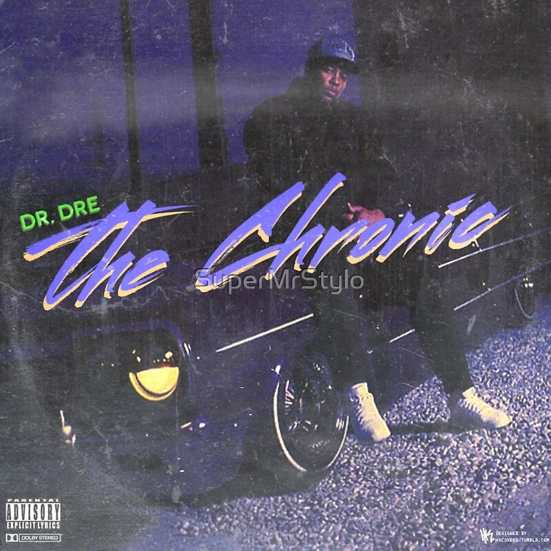 """""""Dr. Dre - The Chronic (fan Made Album Cover)"""" Posters By SuperMrStylo"""