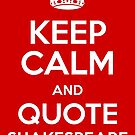 Keep Calm & Quote Shakespeare by Incognita Enterprises