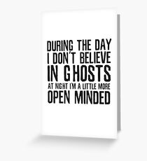Ghosts Funny Supernatural Cool Quote Humor Greeting Card