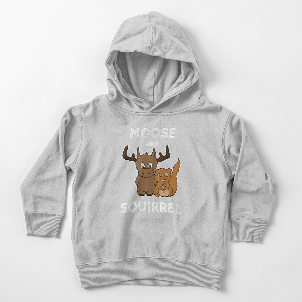 Moose and squirrel with text Toddler Pullover Hoodie