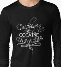 Champagne, Cocaine, Gasoline  Long Sleeve T-Shirt