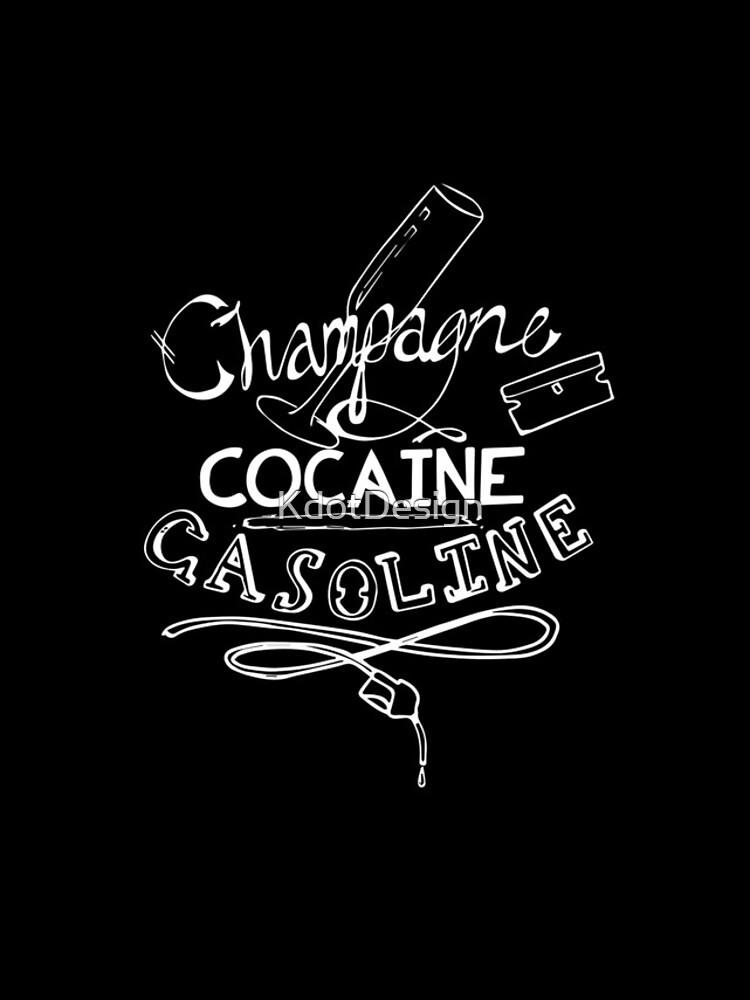 Lyric lyrics to cocaine : Champagne, Cocaine, Gasoline