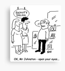 Beauty Salon - husband told he can open his eyes now Canvas Print