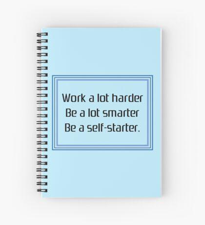 Be a self-starter Spiral Notebook