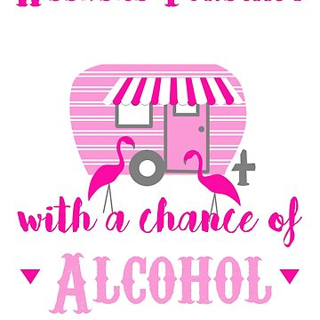 Weekend Forecast Glamping with a Chance of Alcohol  by BellaAnya