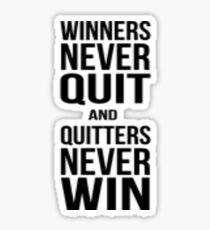 Quote - Winners Never Quit Sticker
