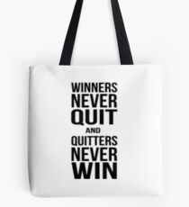 Quote - Winners Never Quit Tote Bag
