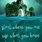 Encouragement - Start where you are (island) by garigots