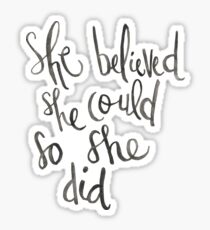 She Believed Sticker