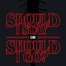 Should I Stay by butcherbilly