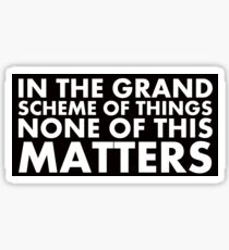 Nothing really matters Sticker