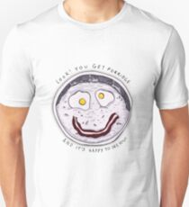 You get Porridge, and it's Happy to See You! Unisex T-Shirt
