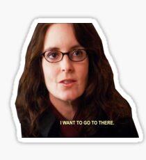 Liz Lemon: I want to go to there Sticker