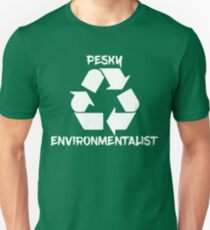 Pesky Environmentalist Unisex T-Shirt