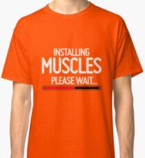 Installing Muscles, Please wait Classic T-Shirt