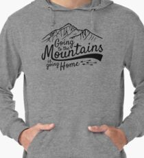 Going to the Mountains is going home Lightweight Hoodie