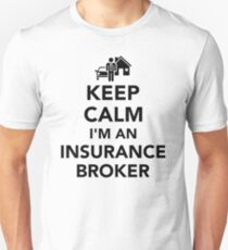 Keep calm I'm an insurance broker T-Shirt