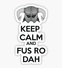 Keep Fus Ro Dah Sticker