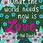 Was die Welt jetzt benötigt, ist Liebe, Hal David Zitat, Beschriftung, Blumen-Gekritzel, inspirierend von Eneri Collection
