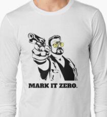 Mark It Zero - Walter Sobchak Big Lebowski shirt Long Sleeve T-Shirt
