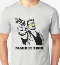 Mark It Zero - Walter Sobchak Big Lebowski shirt T-Shirt