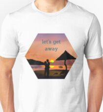 """let's get away""... to romance T-Shirt"