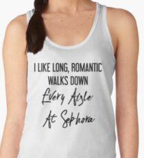 I Like Long, Romantic Walks Down Every Aisle At Sephora Women's Tank Top