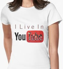 I Live In Youtube Womens Fitted T-Shirt