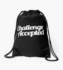 Challenge Accepted. Drawstring Bag