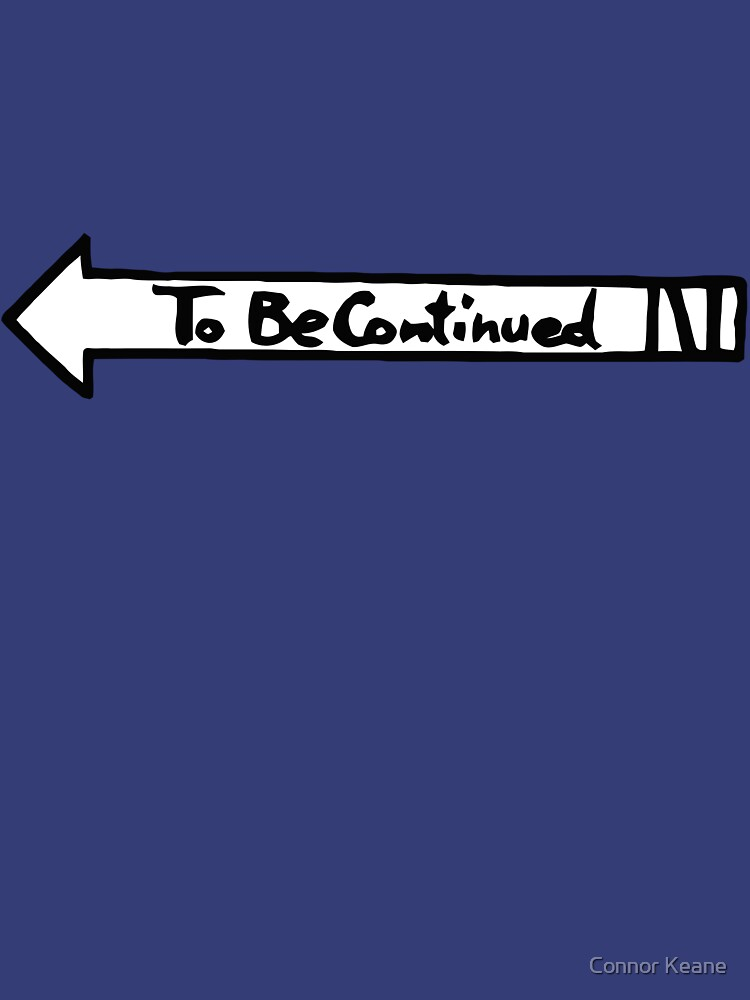 To Be Continued- White by conatron13
