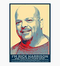I'm Rick Harrison Photographic Print