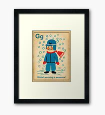 global warming is awesome! Framed Print