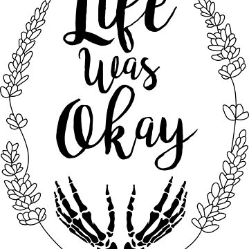 Life was Okay by titanb00ty