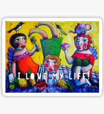 I Love my life! Sticker