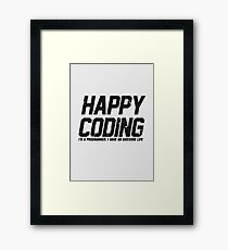 Programmer : Happy Coding Framed Print