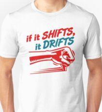 if it SHIFTS, it DRIFTS (2) Unisex T-Shirt
