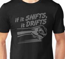 if it SHIFTS, it DRIFTS (4) Unisex T-Shirt