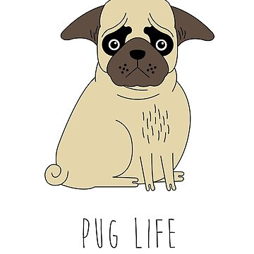 Pug Life by Feelmeflow