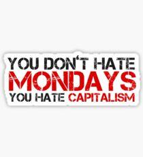 Mondays Capitalism Political Quote  Sticker