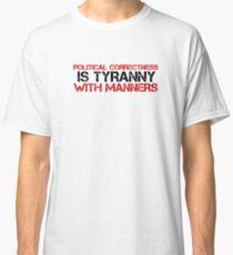 Political Correctness Quote Tyranny Freedom Classic T-Shirt