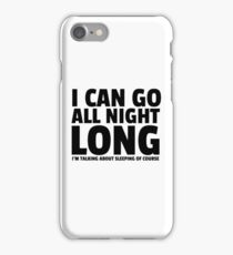 All Night Long Funny Sex Joke Humor Comedy Cute iPhone Case/Skin