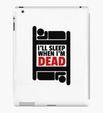Sleeping Joke Funny Quote Humor Inspirational Ironic iPad Case/Skin